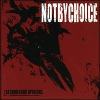 Not By Choice - Secondhand Opinions