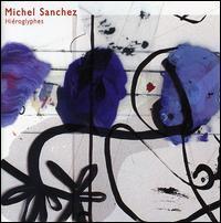 Michel Sanchez - Hieroglyphes