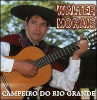 Walter Moraes - Campeiro Do Rio Grande