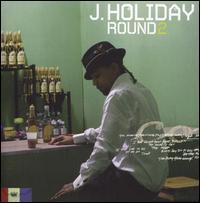 J. Holiday - Round 2