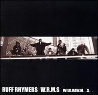 Ruff Rhymers - W.R.M.S.: Wild Raw