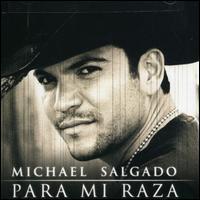 Michael Salgado - Para Mi Raza