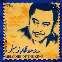 Kishore Kumar - Kishore: Melodies of the King
