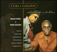 Chucho Valdez/Ruben Gonzalez - Indestructible