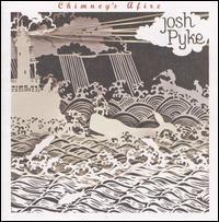 Josh Pyke - Chimney's Afire