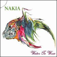 Nakia - Water to Wine