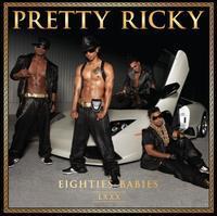 Pretty Ricky - Eighties Babies [Unreleased]