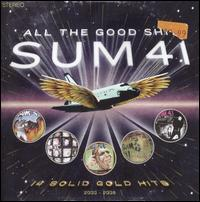 Sum 41 - All the Good Sh**: 14 Solid Gold Hits 2000-2008
