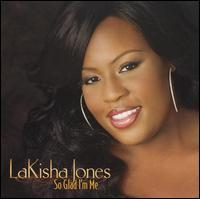 Lakisha Jones - So Glad I'm Me