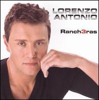 Lorenzo Antonio - Ranch3ras