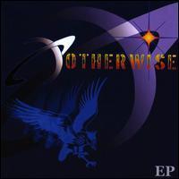 Otherwise - EP