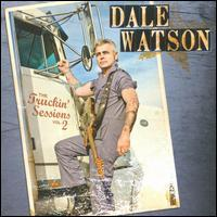 Dale Watson - The Truckin' Sessions, Vol. 2