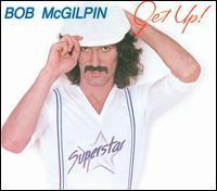 Bob McGilpin - Get Up!