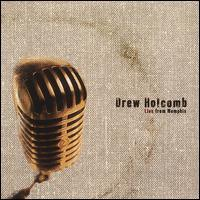 Drew Holcomb - Live from Memphis