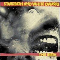 Stardeath & White Dwarfs - The Birth