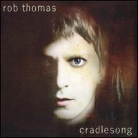 Rob Thomas - Cradlesong