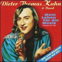 Dieter Thomas Kuhn - Mein Leben für die Musik