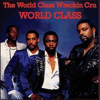 The World Class Wreckin' Cru - World Class