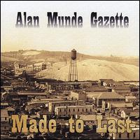 Alan Munde Gazette - Made to Last