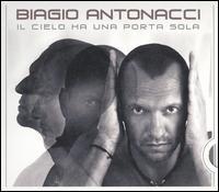 Biagio Antonacci - Il Cielo Ha una Porta Sola