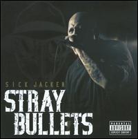 Sick Jacken - Stray Bullets
