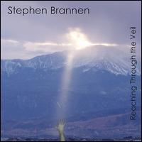Stephen Brannen - Reaching Through the Veil