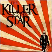 The Killer and the Star - The Killer and the Star