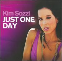 Kim Sozzi - Just One Day