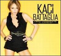 Kaci Battaglia - Crazy Possessive (I'll Muck You Up) EP