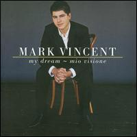 Mark Vincent - My Dream -- Mio Visionario