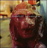 Downpilot - They Kind of Shine