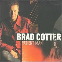 Brad Cotter - Patient Man