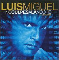 Luis Miguel - No Culpes a La Noche