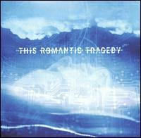 This Romantic Tragedy - Trust in Fear