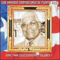 Pedro Flores - Grandes Compositores de Puerto Rico, Vol. 5
