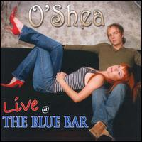 O'Shea - Live @ the Blue Bar
