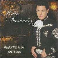 Pedro Fernández - Amante a La Antigua