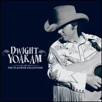 Dwight Yoakam - Platinum Collection