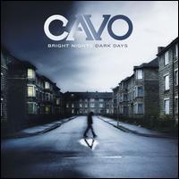 Cavo - Bright Nights Dark Days