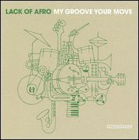 Lack of Afro - My Groove You Move