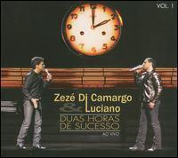 Zezé Di Camargo & Luciano - Duas Horas de Sucesso: Ao Vivo, Vol. 1