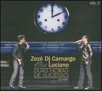 Zezé Di Camargo & Luciano - Duas Horas de Sucesso: Ao Vivo, Vol. 2