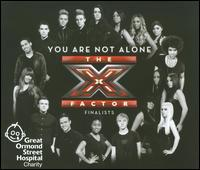 The X Factor Finalists - You Are Not Alone