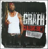 Grafh - The Best of Grafh: Classic Sh*t, Pt. One: The Mixtape