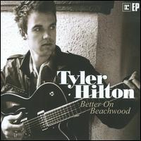 Tyler Hilton - Better On Beachwood