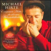 Michael Hirte - Einsamer Hirte & die Schönsten Weihnachtslieder