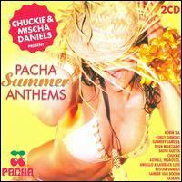 Chuckie/Mischa Daniels - Pacha Summer Anthems