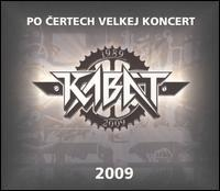 Kabat - Po Certech Velkej Koncert 2009