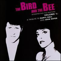 The Bird and the Bee - Interpreting the Masters, Vol. 1: A Tribute to Daryl Hall and John Oates