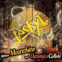 Jackyl - When Moonshine and Dynamite Collide